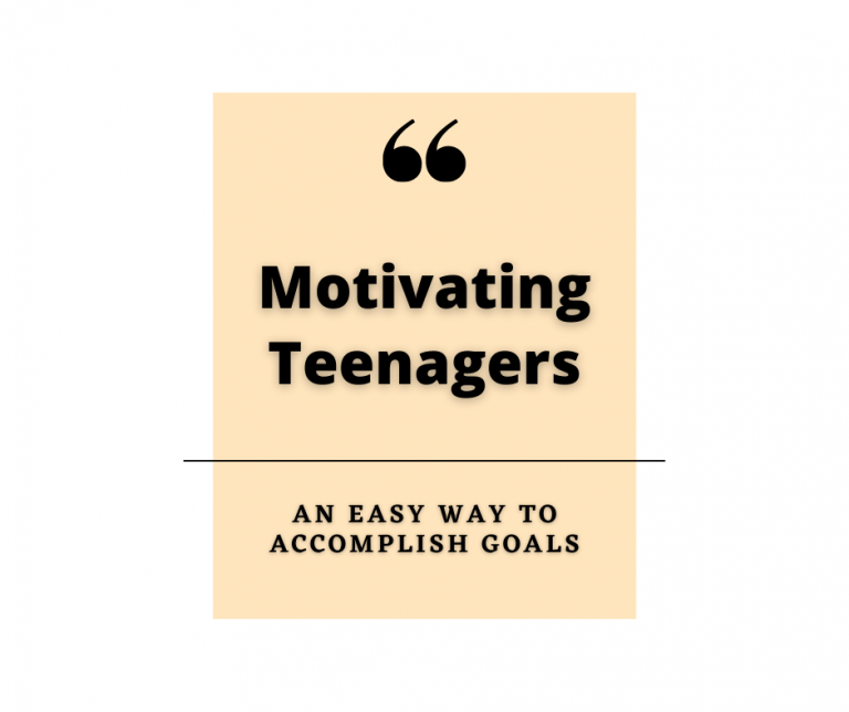 Motivating Teenagers: An easy way to accomplish goals